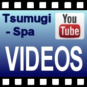 Youtube videos of Tsumugi-Spa in Japan